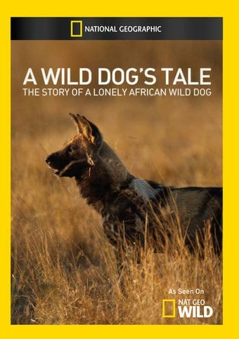 National Geographic - A Wild Dogs Tale