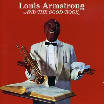 Louis Armstrong and the Good Book / Louis and the