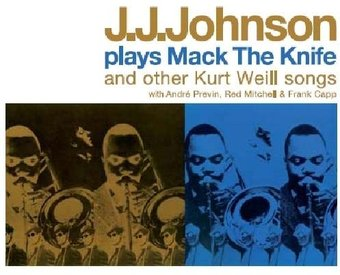J.J. Johnson Plays Mack The Knife & Other Kurt