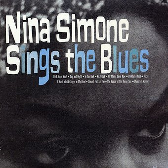 Nina Simone Sings the Blues [Remastered]