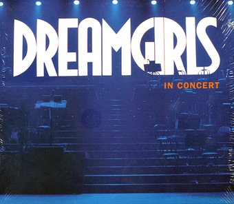 Dreamgirls in Concert: The First Complete