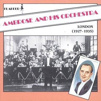 Ambrose & His Orchestra (London 1927-1935) (Live)