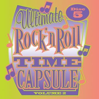 Ultimate Rock & Roll Time Capsule, Volume 2 -