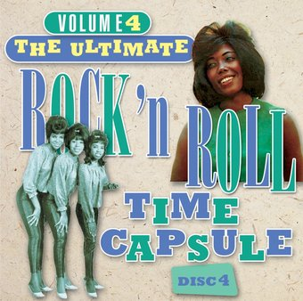 Ultimate Rock & Roll Time Capsule, Volume 4 -
