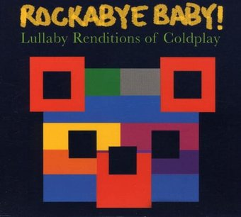 Rockabye Baby Lullaby Renditions Of Coldplay Cd 2006