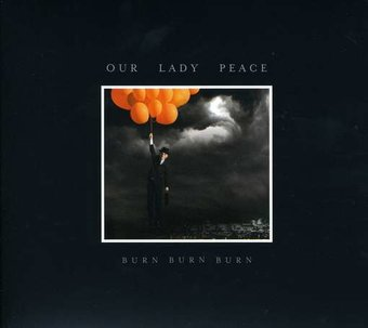 Our Lady Peace: Burn Burn Burn