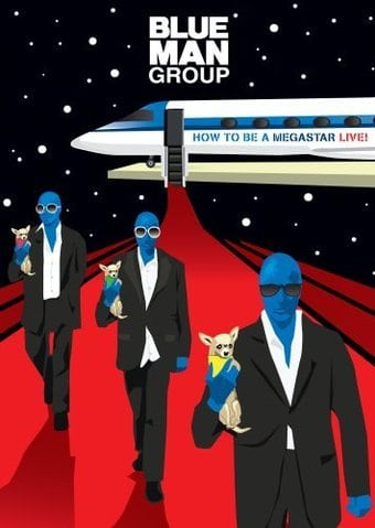 Blue Man Group How To Be A Megastar Live!