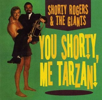 You Shorty Me Tarzan