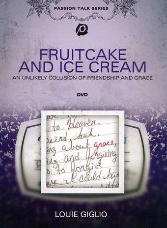 Louie Giglio - Fruitcake And Ice Cream (With