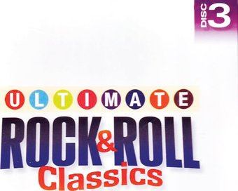 Ultimate Rock & Roll Classics, Volume 3