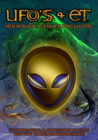 UFO's and ET's: Men In Black, Aliens and Flying