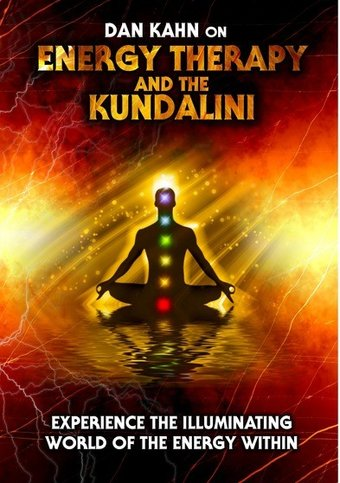 Energy Therapy and the Kundalini: Experience the