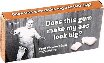 Funny Gum - Ass Look Big?