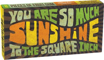 Funny Gum - You Are So Much Sunshine To The