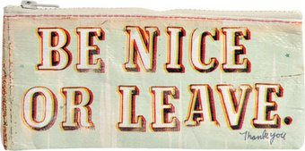 Pencil Case - Be Nice or Leave