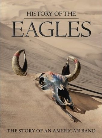 History of the Eagles: The Story of an American