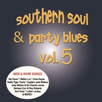 Southern Soul & Party Blues, Volume 5