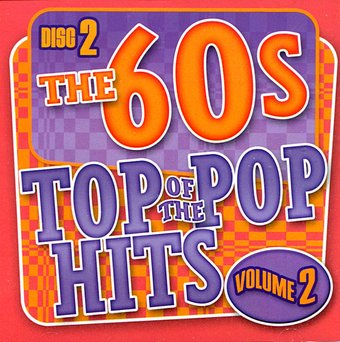 Top of the Pop Hits - The 60s, Volume 2 - Disc 2
