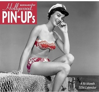 Bernard of Hollywood Pin-Ups - 2014 Calendar