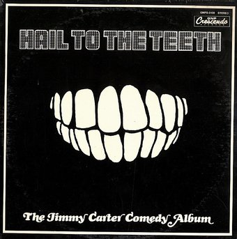 Hail to the Teeth: The Jimmy Carter Comedy Album