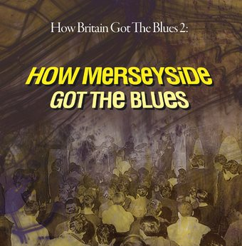 How Britain Got the Blues 2: How Merseyside Got