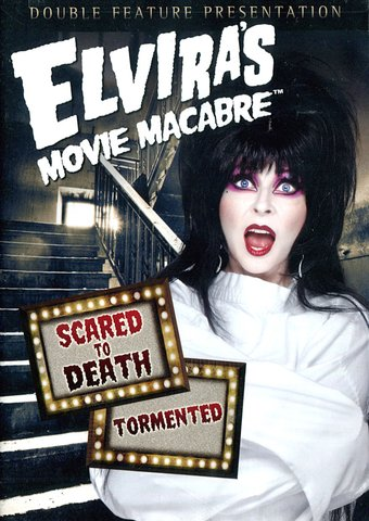 Elvira's Movie Macabre: Scared to Death /