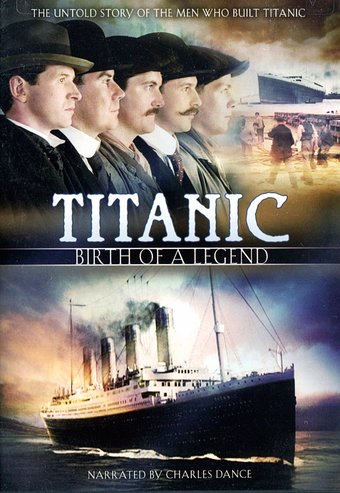 Titanic - Birth of a Legend: The Men Who Built