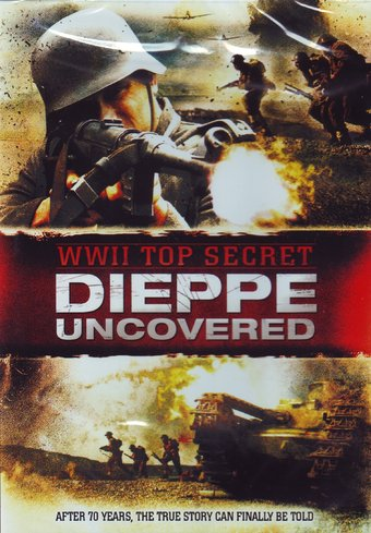 Top Secret: Dieppe Uncovered