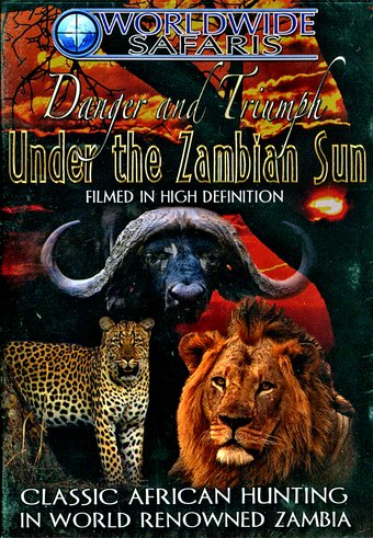 Hunting - Danger and Triumph Under the Zambian