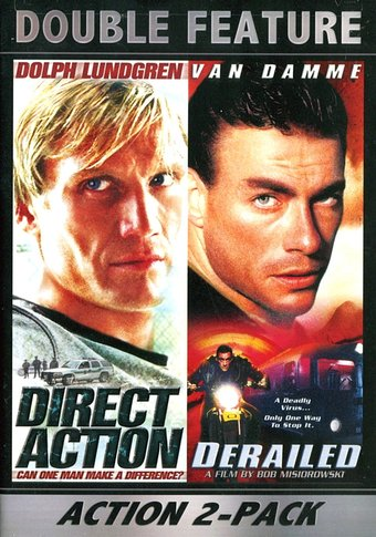 Action Double Feature: Direct Action / Derailed