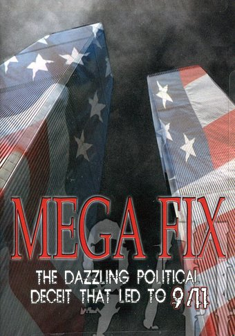 Mega Fix: The Dazzling Political Deceit that Led