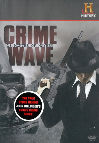 History Channel: Crime Wave - 18 Months of Mayhem