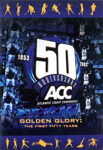 The Atlantic Coast Conference - Golden Glory