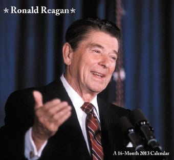 Ronald Reagan - 16-Month 2013 Wall Calendar