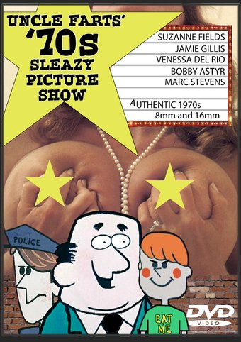 Uncle Farts' '70s Sleazy Picture Show: Authentic