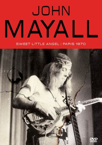 John Mayall - Sweet Little Angel: Paris 1970