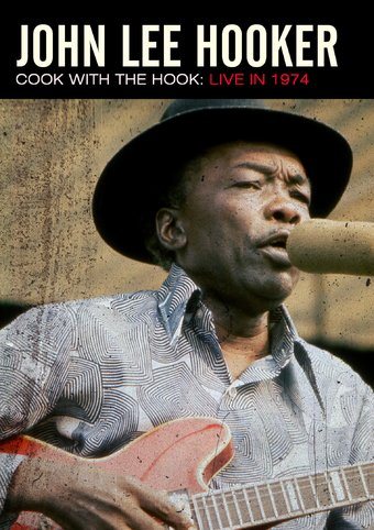 John Lee Hooker - Cook with the Hook: Live in 1974