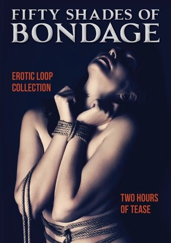 Fifty Shades of Bondage: Erotic Loop Collection