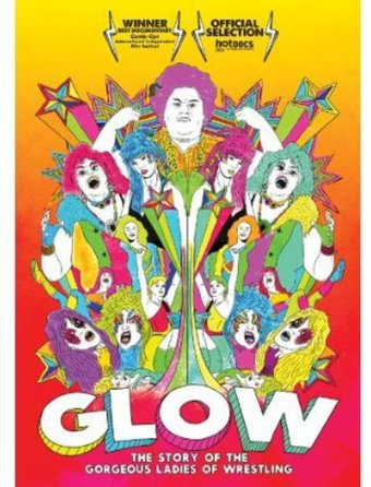 GLOW: The Story of the Gorgeous Ladies of
