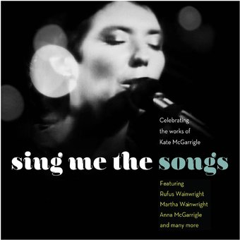 Sing Me the Songs: Celebrating the Works of Kate
