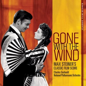 Gone with the Wind: Max Steiner's Classic film