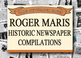 Roger Maris - Historic Newspaper Compilations