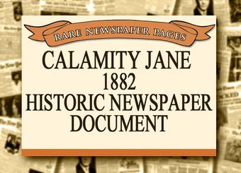 Calamity Jane - 1882 Historic Document: Calamity