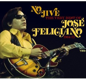 No Jive: The Very Best of Jose Feliciano 1964-75