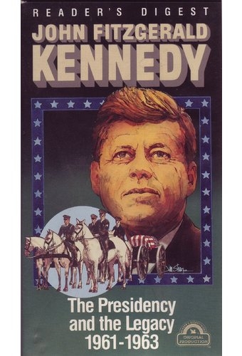 John Fitzgerald Kennedy: The President and the