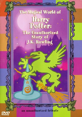 Magical World of Harry Potter: The Unauthorized