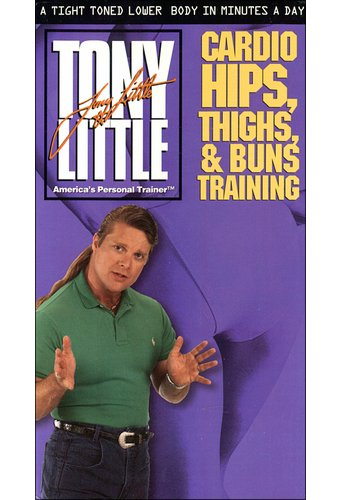Tony Little - Cardio Hips, Thighs & Buns Training