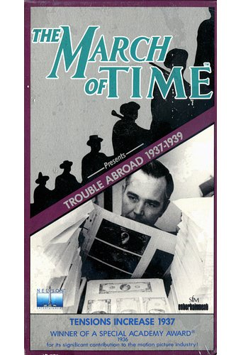 March of Time: Trouble Abroad 1937-1939 -