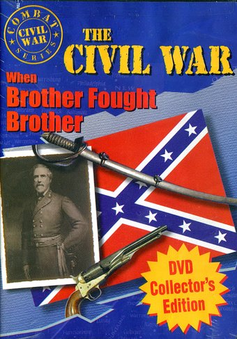 The Civil War - When Brother Fought Brother