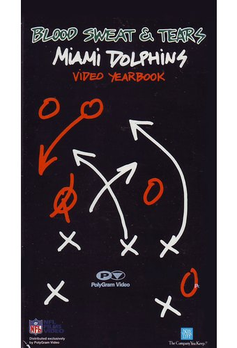 Football - Miami Dolphins: Blood Sweat & Tears -
